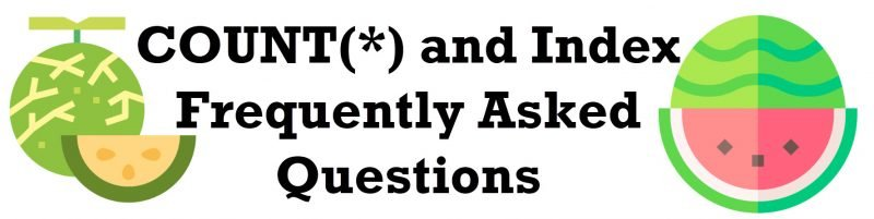 COUNT(*) and Index Frequently Asked Questions IndexFrequentlyAskedQuestions-800x201