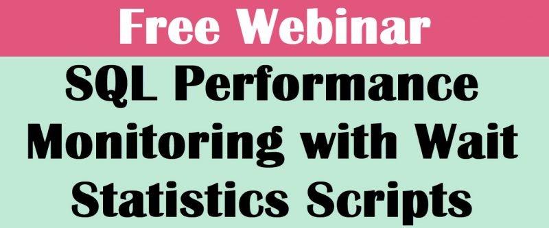 Free Webinar - SQL Performance Monitoring with Wait Statistics Scripts freewebinarquest-800x333
