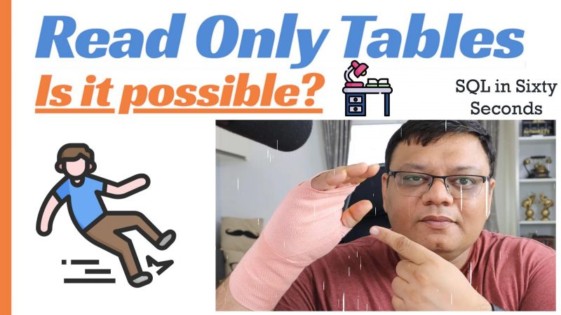 Read Only Tables - Is it Possible? - SQL in Sixty Seconds #179 179-ReadonlyTable-YT-800x450