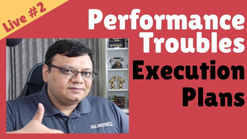 [Video] SQL Performance Troubles - Execution Plans - Live 2 Live2-800x450