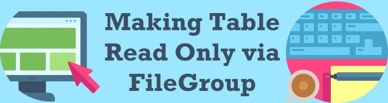 SQL SERVER - Making Table Read Only via FileGroup readonly-800x213