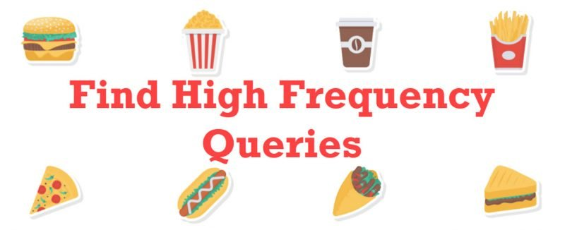 SQL SERVER - Find High Frequency Queries HighFrequency-800x326