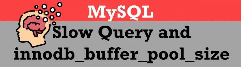MySQL Performance - Slow Query and innodb_buffer_pool_size bufferpool-800x225