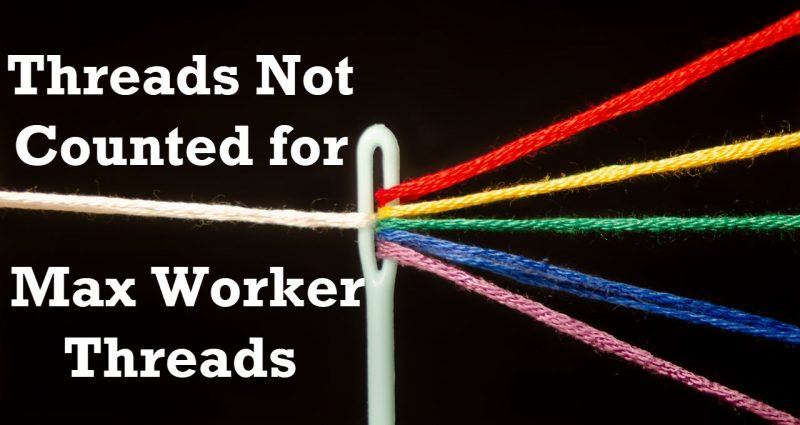 SQL SERVER - Threads Not Counted for Max Worker Threads threads-800x425