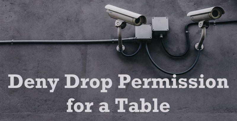 SQL SERVER - Deny Drop Permission for a Table DropPermission-800x409