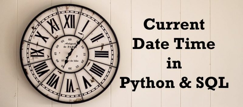 Current Date Time in Python and SQL currentdatetime-800x354