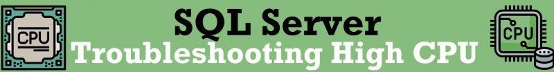 SQL SERVER - Troubleshooting High CPU highcpu-800x104