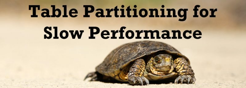 SQL SERVER - Table Partitioning for Slow Performance SlowPerformance-800x288