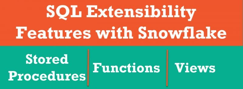 SQL Extensibility Features with Snowflake sqlextensibility-800x294